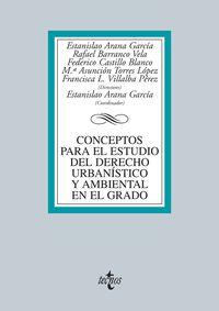Conceptos Para El Estudio Del Derecho Urbanistico Y Ambiental En El Grado - Estanislao  Arana Garcia  /  [ET AL. ]