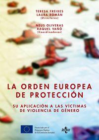 ORDEN EUROPEA DE PROTECCION, LA - SU APLICACION A LAS VICTIMAS DE VIOLENCIA DE GENERO