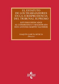 El estatuto de los trabajadores en la jurisprudencia del tribunal supremo - Joaquin Garcia Murcia (coord. )