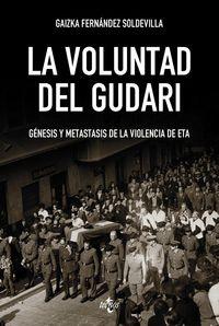 voluntad del gudari, la - genesis y metastasis de la violencia de eta - Gaizka Fernandez Soldevilla