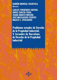 Problemas Actuales De Derecho De La Propiedad Industrial (v Jornada De Barcelona De Derecho De La Propiedad Industrial) - Ramon Morral Soldevila (ed. )