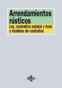 Arrendamientos Rusticos - Ley, Normativa Estatal Y Foral Y Modelos De Contrato - Aa. Vv.
