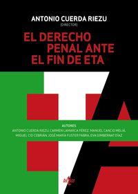 El derecho penal ante el fin de eta - Antonio Cuerda Riezu