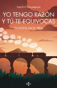 YO TENGO RAZON Y TU TE EQUIVOCAS - FILOSOFIA EN EL TREN