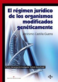 El regimen juridico de los organismos modificados geneticamente - Jeronimo Castilla Guerra