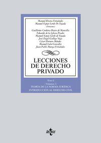 LECCIONES DE DERECHO PRIVADO - TOMO I (VOLUMEN 1) - TEORIA DE LA NORMA JURIDICA - INTRODUCCION AL DERECHO CIVIL