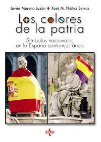 Colores De La Patria, Los - Simbolos Nacionales En La España Contemporanea - Javier Moreno Luzon / Xose Manuel Nuñez Seixas