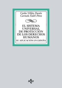 SISTEMA UNIVERSAL DE PROTECCION DE LOS DERECHOS HUMANOS, EL - SU APLICACION EN ESPAÑA