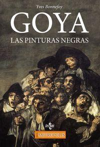 GOYA - LAS PINTURAS NEGRAS