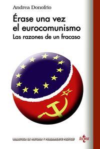 Erase Una Vez El Eurocomunismo - Las Razones De Un Fracaso - Andrea Donofrio
