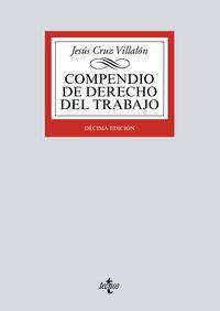 (10 Ed) Compendio De Derecho Del Trabajo - Jesus Cruz Villalon