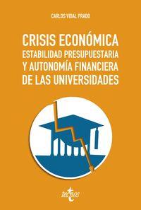 CRISIS ECONOMICA, ESTABILIDAD PRESUPUESTARIA Y AUTONOMIA FINANCIERA DE LAS UNIVERSIDADES