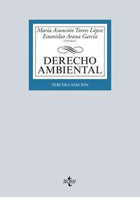(3 Ed) Derecho Ambiental - Maria Asuncion Torres Lopez / Estanislao Arana Garcia / [ET AL. ]
