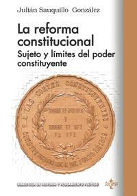 Reforma Constitucional, La - Sujeto Y Limites Del Poder Constituyente - Julian Sauquillo Gonzalez