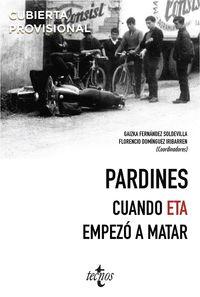 PARDINES - CUANDO ETA EMPEZO A MATAR