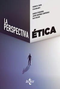 La perspectiva etica - Pedro Manuel Sasia Santos / Xabier Etxeberria Mauleon / [ET AL. ]