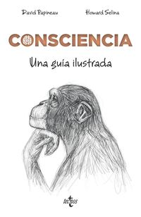 Consciencia - Una Guia Ilustrada - David Papineau