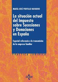 Situacion Actual Del Impuesto Sobre Sucesiones Y Donaciones En España, La - Especial Referencia A La Transmision De La Empresa Familiar - Maria Jose Portillo Navarro