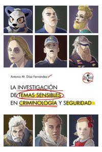 La investigacion en temas sensibles en criminologia y seguridad - Antonio M. Diaz Fernandez