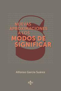 Nuevas Aproximaciones A Los Modos De Significar - Alfonso Garcia Suarez