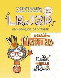 Lrjsp Version Martina - Ley 40*2015 De 1 De Octubre, De Regimen Juridico Del Sector Publico. Texto Legal - Vicente Valera / Cinthia Moure