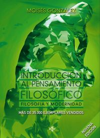 (9 Ed) Introduccion Al Pensamiento Filosofico - Filosofia Y Modernidad - Moises Gonzalez