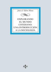 EXPLORANDO EL MUNDO COTIDIANO: UNA INTRODUCCION A LA SOCIOLOGIA