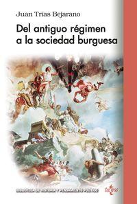 Del Antiguo Regimen A La Sociedad Burguesa - Juan Trias Vejarano