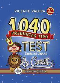 (2 Ed) 1040 Preguntas Tipo Test La Consti - Constitucion Española - Vicente Valera