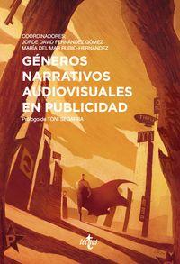 Generos Narrativos Audiovisuales En Publicidad - Jorge David Fernandez Gomez / Maria Del Mar Rubio-Hernandez / [ET AL. ]