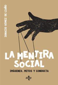Mentira Social, La - Imagenes, Mito Y Conducta - Ignacio Gomez De Liaño