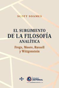 Surgimiento De La Filosofia Analitica, El: Frege, Moore, Russell Y Wittgenstein - Scott Soames
