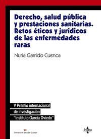 DERECHO, SALUD PUBLICA Y PRESTACIONES SANITARIAS - RETOS ETICOS Y JURIDICOSDE LAS ENFERMEDADES RARAS (V PREMIO INTERNACIONAL GARCIA OVIEDO)