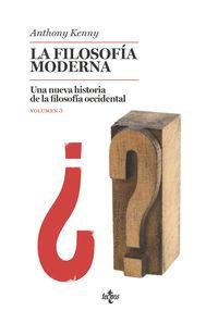 FILOSOFIA MODERNA, LA - UNA NUEVA HISTORIA DE LA FILOSOFIA OCCIDENTAL III