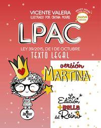 (3 ED) LPAC VERSION MARTINA - LEY 39 / 2015, DE 1 DE OCTUBRE, DEL PROCEDIMIENTO ADMINISTRATIVO COMUN DE LAS ADMINISTRACIONES PUBLICAS