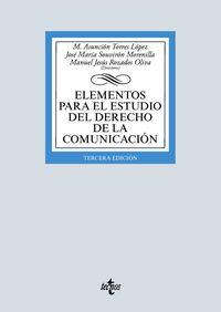 (3 Ed) Elementos Para El Estudio Del Derecho De La Comunicacion - Maria Asuncion Torres Lopez / Jose Maria Souviron Morenilla / [ET AL. ]