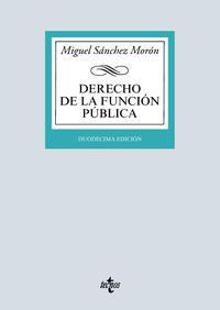 (12 Ed) Derecho De La Funcion Publica - Miguel Sanchez Moron