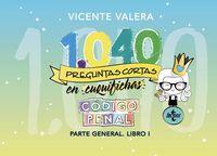 1040 PREGUNTAS CORTAS EN CUQUIFICHAS CODIGO PENAL - PARTE GENERAL - LIBRO I