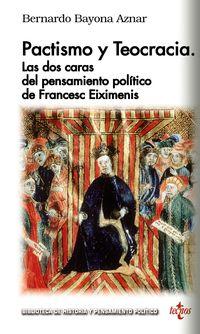 Pactismo Y Teocracia - Las Dos Caras Del Pensamiento Politico De Françesc Eiximenis - Bernardo Bayona Aznar