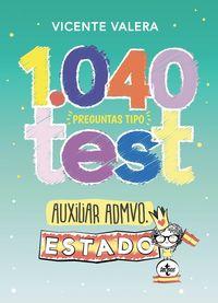 1040 Preguntas Tipo Test Auxiliar Administrativo Del Estado - Organizacion Publica Y Actividad Administrativa - Vicente Valera