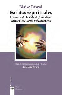 Escritos Espirituales - Resumen De La Vida De Jesucristo, Opusculos, Cartas Y Fragmentos - Blaise Pascal
