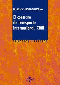 CONTRATO DE TRANSPORTE INTERNACIONAL, EL. CMR