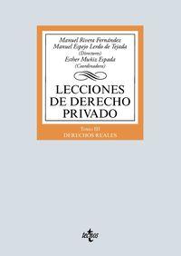 lecciones de derecho privado - tomo iii - derechos reales - Manuel Rivera Fernandez / Manuel Espejo Lerdo De Tejada / Esther Muñiz Espada
