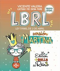 LBRL VERSION MARTINA - LEY 7 / 1985, DE 2 DE ABRIL, REGULADORA DE LAS BASES DE REGIMEN LOCAL - TEXTO LEGAL