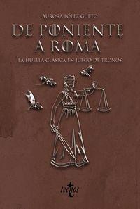 DE PONIENTE A ROMA - LA HUELLA CLASICA EN JUEGO DE TRONOS