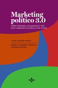 marketing politico 3.0 - como podemos, ciudadanos y vox han cambiado las reglas del juego - R. Rebeca Cordero Verdugo / Laura Reyero Simon