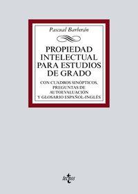 PROPIEDAD INTELECTUAL PARA ESTUDIOS DE GRADO - CON CUADROS SINOPTICOS, PREGUNTAS DE AUTOEVALUACION Y GLOSARIO ESPAÑOL-INGLES