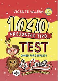 (3 ED) 1040 PREGUNTAS TIPO TEST LA CONSTI - CONSTITUCION ESPAÑOLA