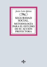 SEGURIDAD SOCIAL - METODOLOGIA PARA EL ESTUDIO DE SU ACCION PROTECTORA