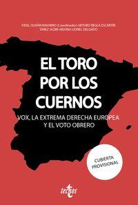 toro por los cuernos, el - vox la extrema derecha europea y el voto obrero - Fidel Olivan Navarro / Arturo Regla Escartin / [ET AL. ]